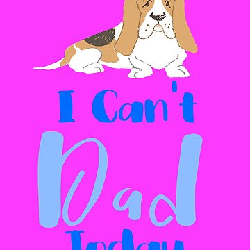 Icant dad today bassetthound by KaylinArt