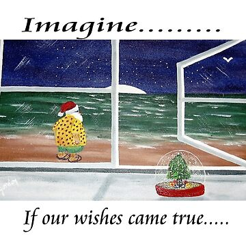 IMAGINE .. IF OUR WISHES CAME TRUE  by kjgordon