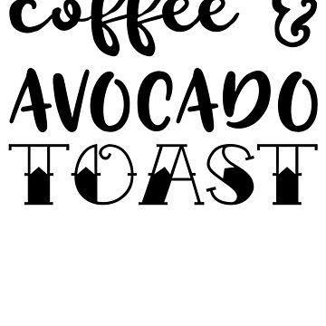 Coffee And Avocado Toast by kamrankhan