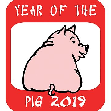 Year of The Pig 2019 by HolidayT-Shirts