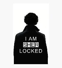 I am sher locked Photographic Print