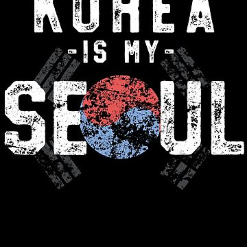 Korea Is My Soul K-Pop T-Shirt Seoul Korea Flag Music Love by 14thFloor
