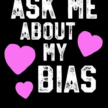 Ask Me About My Bias K-Pop T-Shirt Korean Music Fan Gift by 14thFloor