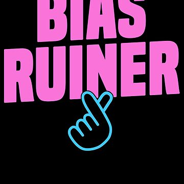 Bias Ruiner K-Pop T-Shirt Love Korea Boy Band Merchandise by 14thFloor