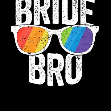 Bride Bro Bachelorette Party SHIRT LGBT Pride Brother by 14thFloor