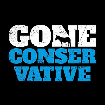 Gone Conservative (v1) by BlueRockDesigns