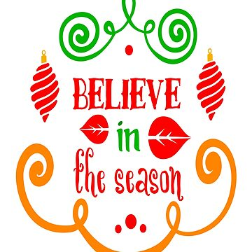 Believe In The Season Christmas Typography, RBSSP  by sandyspider