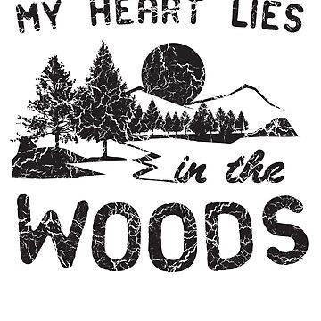 My Heart Lies In The Woods by keepers