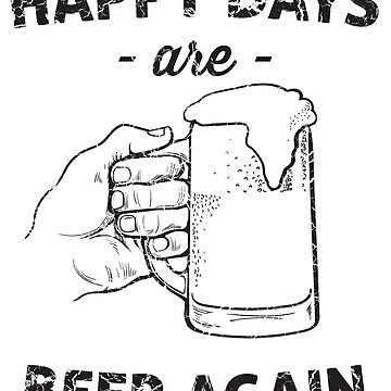 Happy Days Are Beer Again by keepers