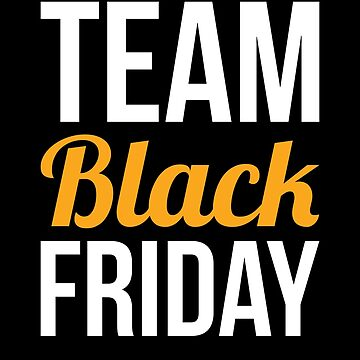 Black Friday T-Shirt Team Black Friday Matching Shopping Tee by davdmark