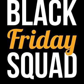 Black Friday Tshirt Black Friday Squad Matching Shopping Tee by davdmark