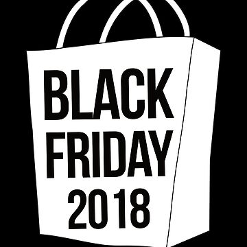 Black Friday T-Shirt Black Friday 2018 Shopping Bag Gift Tee by davdmark