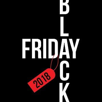 Black Friday 2018 T Shirt Matching Black Friday Shopping Tee by davdmark