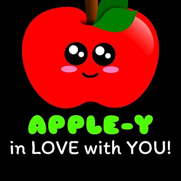 Apple y In Love With You Cute Apple Pun by DogBoo