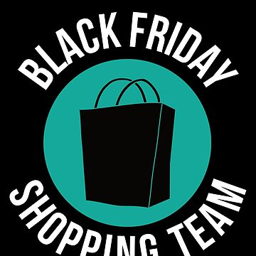 Black Friday Shopping Team Shirt Group Shopping Matching Tee by davdmark