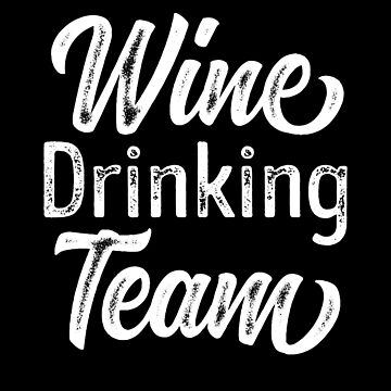 'Wine Drinking Team' Funny Wine Drinking Mom's Gift by leyogi