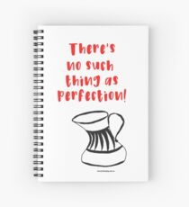 No such thing as perfection Spiral Notebook