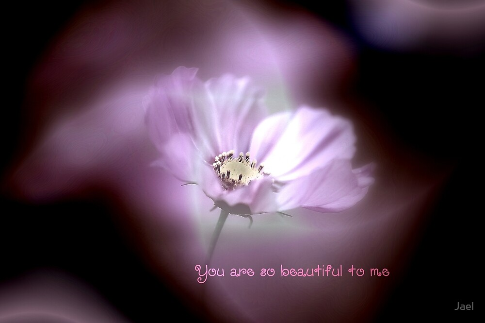 YOU  ARE SO BEAUTIFUL TO ME by Jael