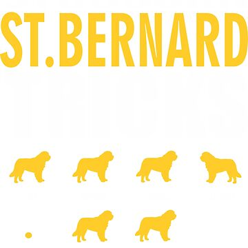 Stubborn Saint Bernard Dog Tricks T shirt Perfect Gift For Saint Bernard Pet Lovers by funnyguy