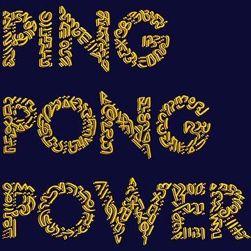 Ping Pong Power by Karotene