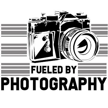 Photography - Fueled By Photography by design2try