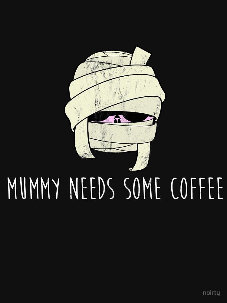 Mummy Needs Some Coffee Funny Mom Halloween T-Shirt by noirty
