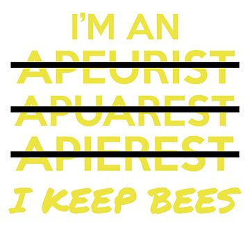 I Keep Bees - Funny Apiarist Beekeeping TShirt by noirty