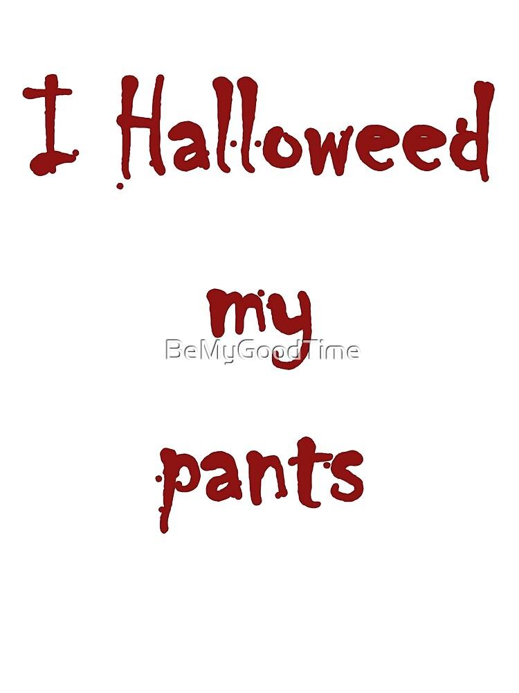 I halloweed my pants - Adult shirt (tame version) by BeMyGoodTime