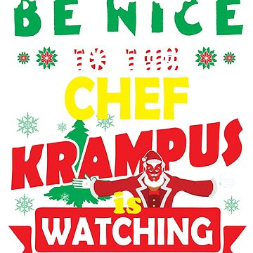 Be Nice To The Chef Krampus Is Watching Funny Xmas Tshirt by epicshirts