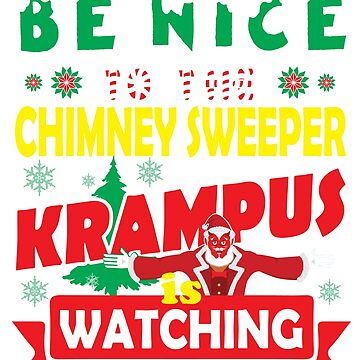 Be Nice To The Chimney Sweeper Krampus Is Watching Funny Xmas Tshirt by epicshirts