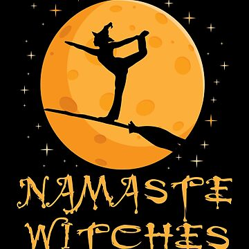 'Namaste Witches' Cute Witch Halloween Gift by leyogi