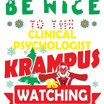 Be Nice To The Clinical Psychologist Krampus Is Watching Funny Xmas Tshirt by epicshirts