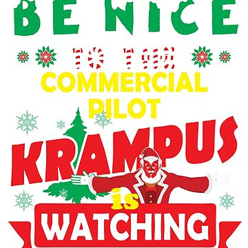 Be Nice To The Commercial Pilot Krampus Is Watching Funny Xmas Tshirt by epicshirts