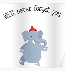 Cute Elephant never forgets Poster