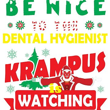 Be Nice To The Dental Hygienist Krampus Is Watching Funny Xmas Tshirt by epicshirts