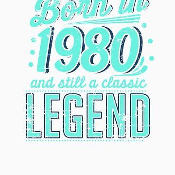 classic legend Born in 1980 birthday gift by LikeAPig