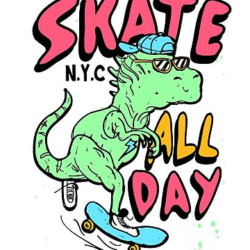FUNNY DINOSAUR,SKATE ALL DAY T-shirt by arkanabbas2000