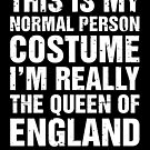 Union Jack My Normal Costume Queen Of England Gift by Reutmor