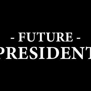 Future President by teesaurus