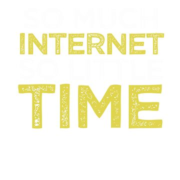 INTERNET TIME T SHIRTS by RadTechdesigns