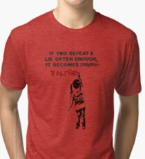 BANKSY If You Repeat A Lie Often Enough It Becomes Politics Tri-blend T-Shirt