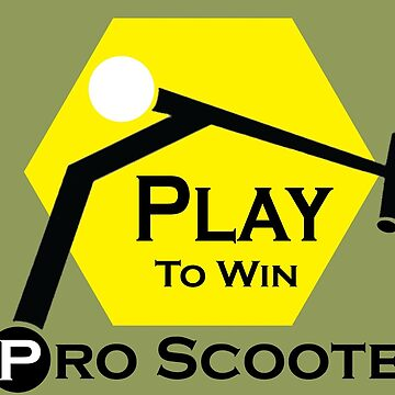 Pro Scooter Play To Win Shirt - Pro Scooter Play To Win tee - Pro Scooter Play To Win tshirt - Pro Scooter Shirt by happygiftideas