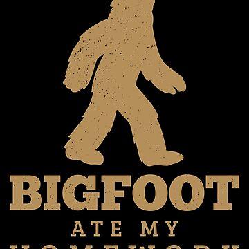 Bigfoot Homework Pun Sasquatch Apparel Funny Gift by CustUmmMerch