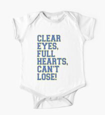 Clear Eyes, full hearts, can't lose One Piece - Short Sleeve