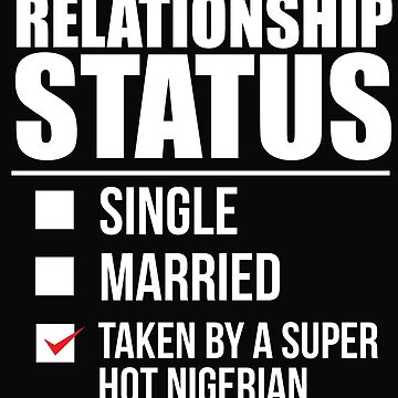 Relationship status taken by super hot Nigerian Nigeria Valentine's Day by losttribe