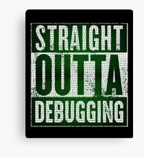 Straight Outta Debugging Green Light Canvas Print