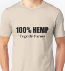 100 % Hemp by Tegridy Farms. Made with Colorado Tegridy.  Unisex T-Shirt