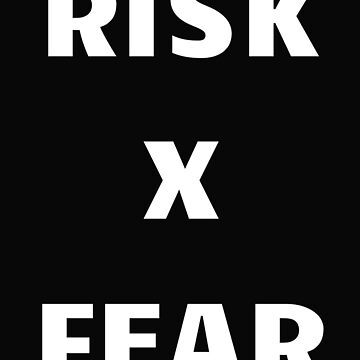 Risk X Fear by dtino