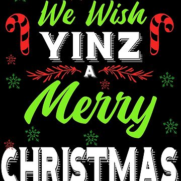 Funny Pittsburgh Christmas Wish Yinz A Merry Xmas by kh123856
