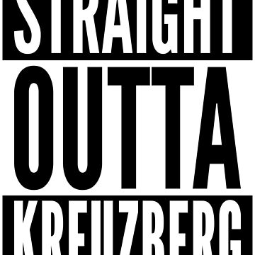 Straight Outta Kreuzberg Berlin Punk Neighborhood White Design by ramiro
